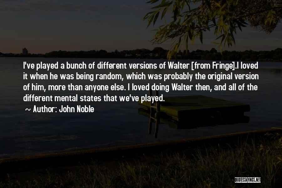 John Noble Quotes 1097558