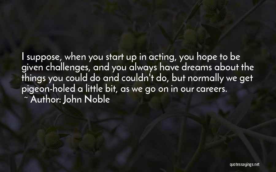 John Noble Quotes 1116222