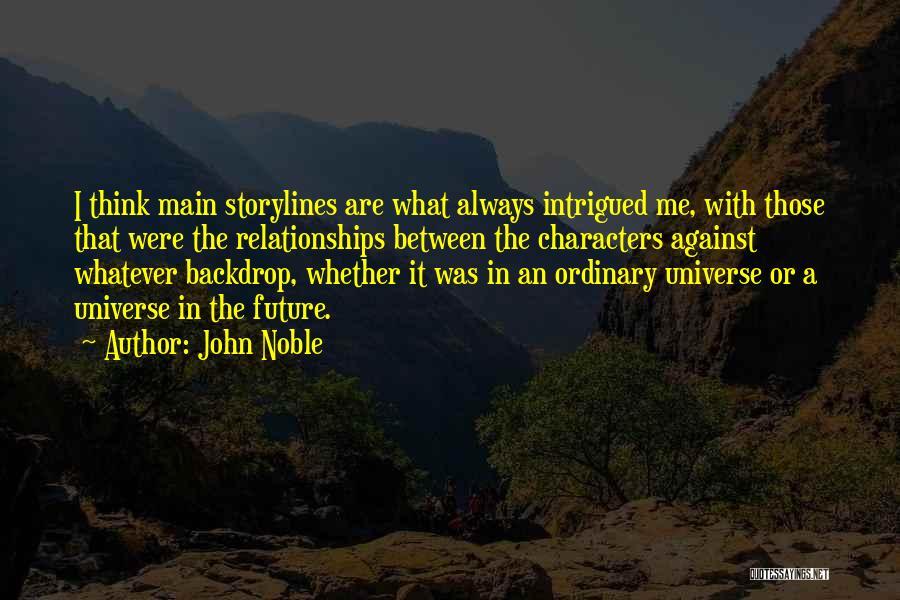 John Noble Quotes 1124705