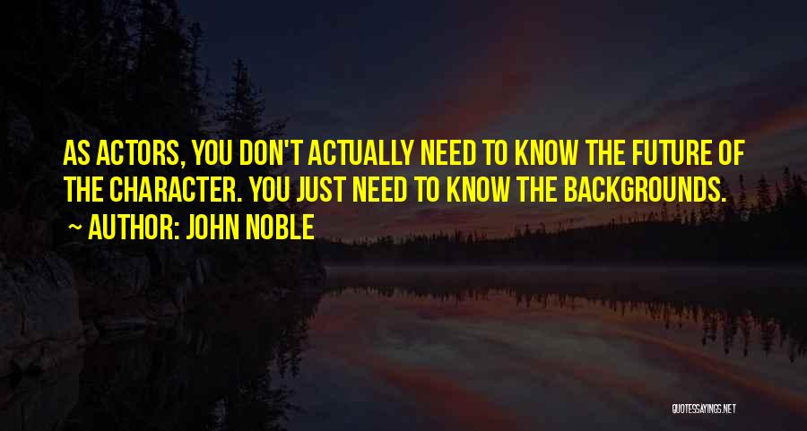 John Noble Quotes 1638947