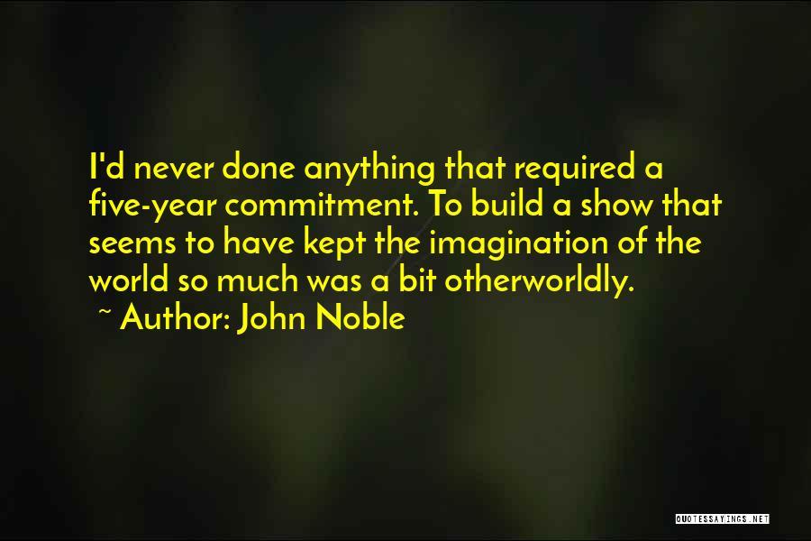 John Noble Quotes 1705701