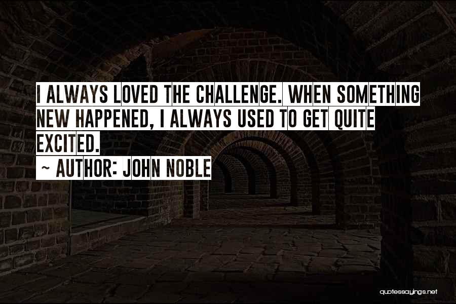 John Noble Quotes 1705994