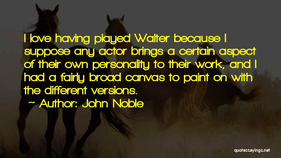 John Noble Quotes 1835399