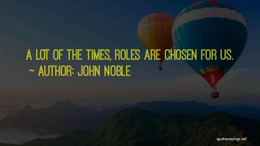 John Noble Quotes 1887599