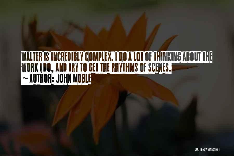 John Noble Quotes 372860