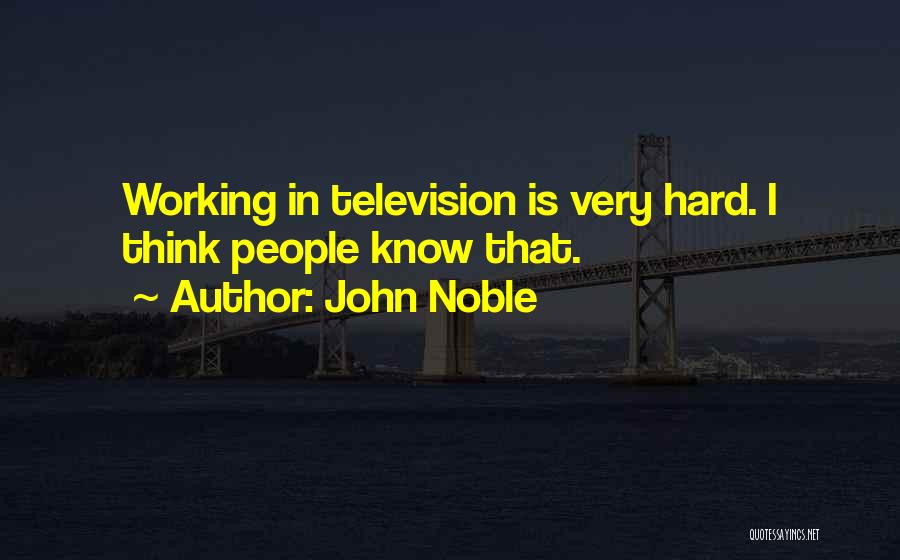 John Noble Quotes 442439