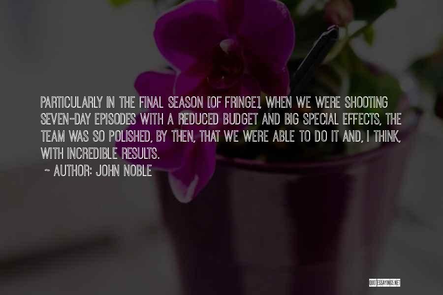 John Noble Quotes 792664