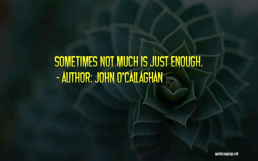 John O'callaghan The Maine Quotes By John O'Callaghan