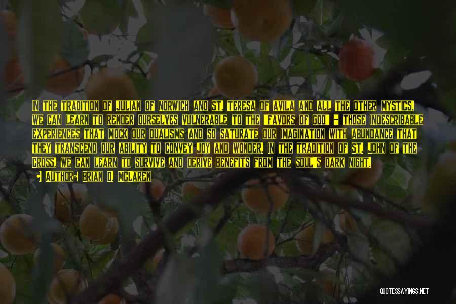 John Of Avila Quotes By Brian D. McLaren
