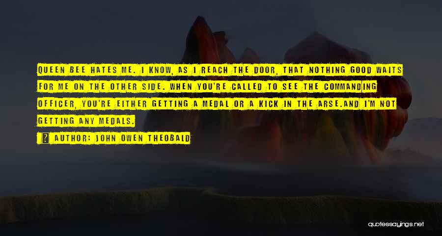 John Owen Theobald Quotes 127050