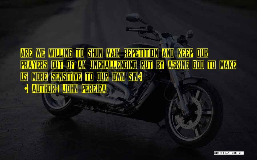 John Pereira Quotes 1089374