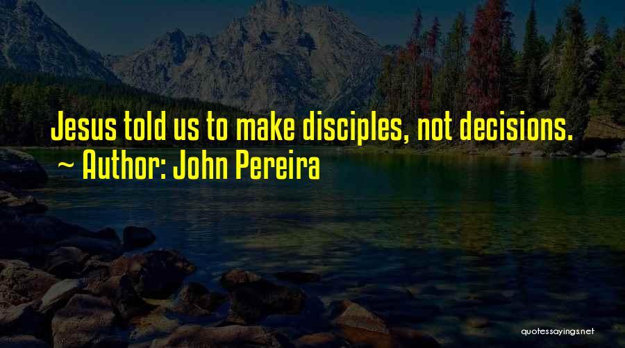 John Pereira Quotes 2175606
