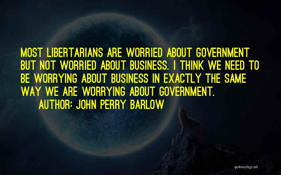 John Perry Barlow Quotes 1168614