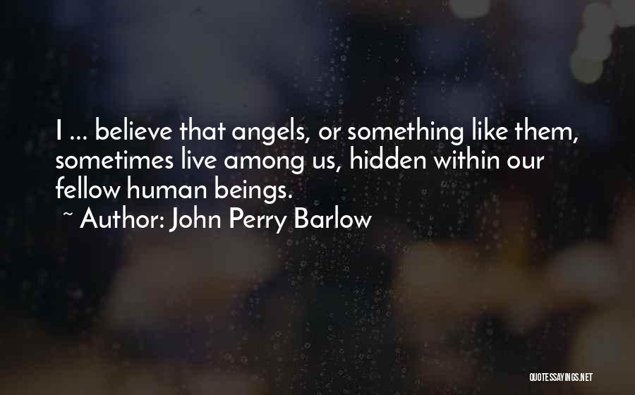 John Perry Barlow Quotes 1396559