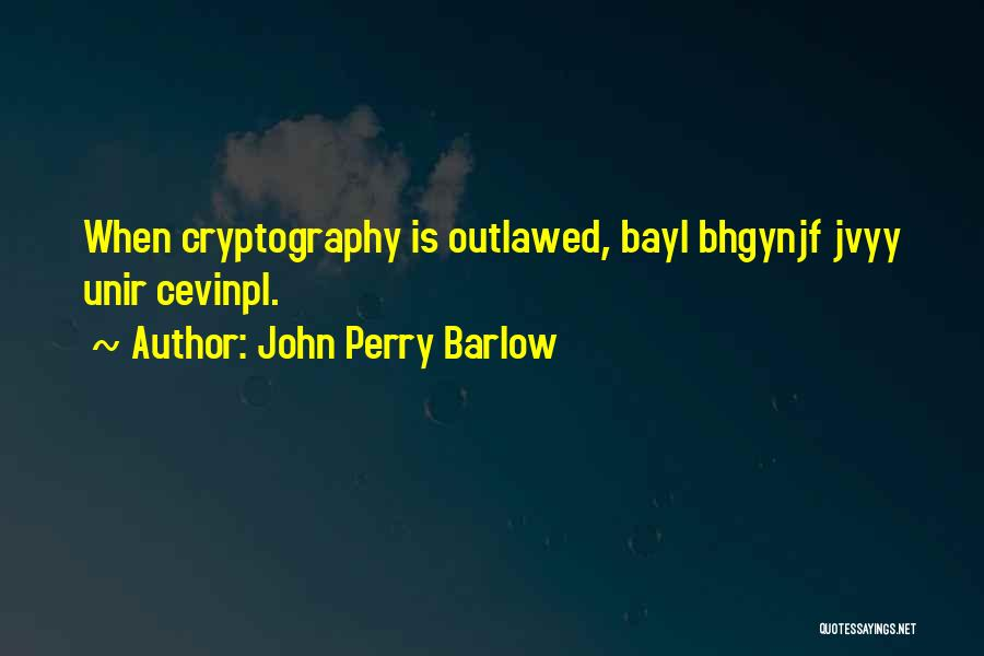 John Perry Barlow Quotes 1876886