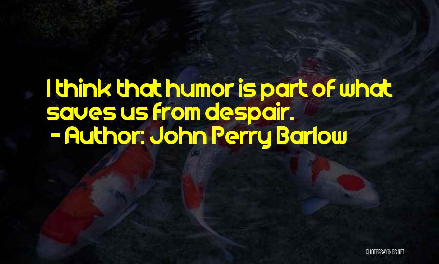 John Perry Barlow Quotes 387902