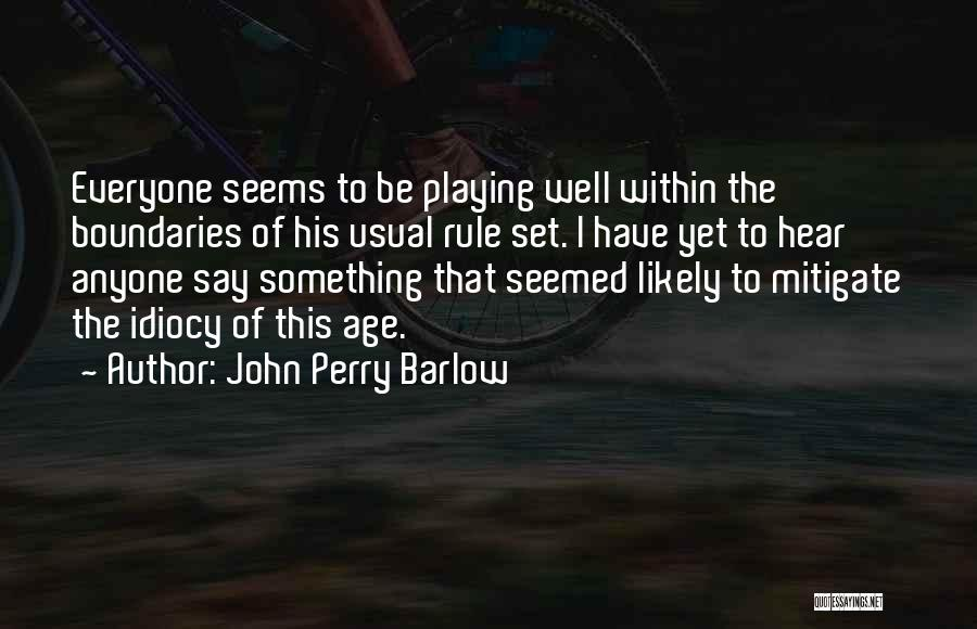 John Perry Barlow Quotes 889721
