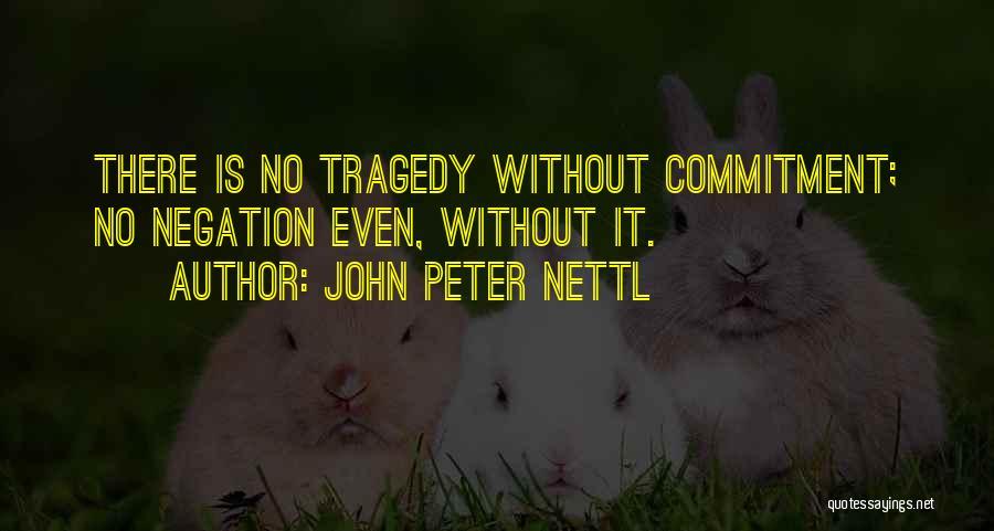 John Peter Nettl Quotes 2064475