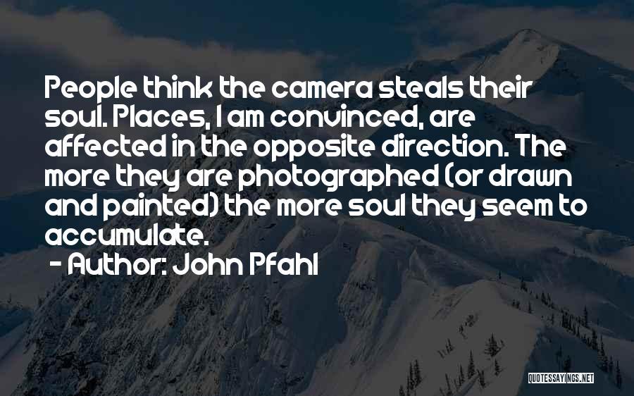 John Pfahl Quotes 1654365