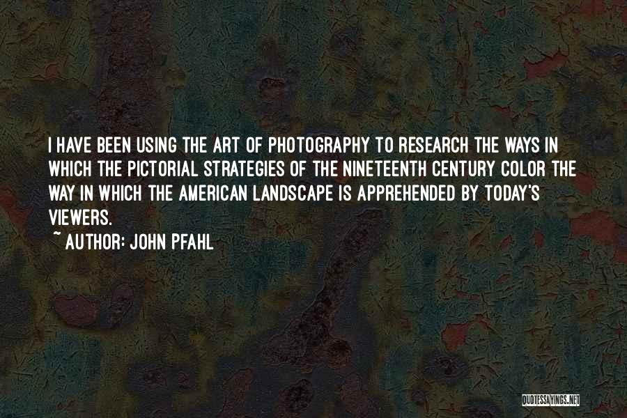John Pfahl Quotes 1809035