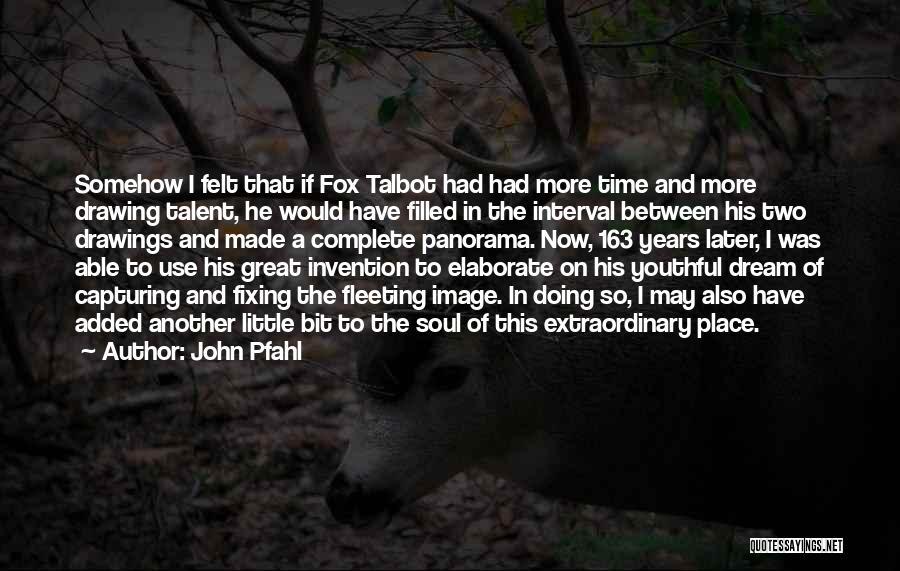 John Pfahl Quotes 1868965