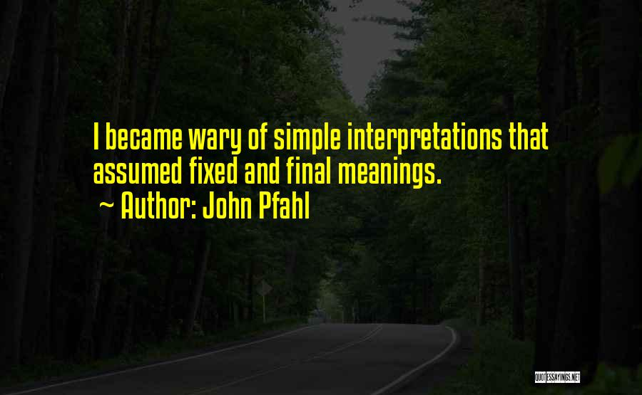 John Pfahl Quotes 922634