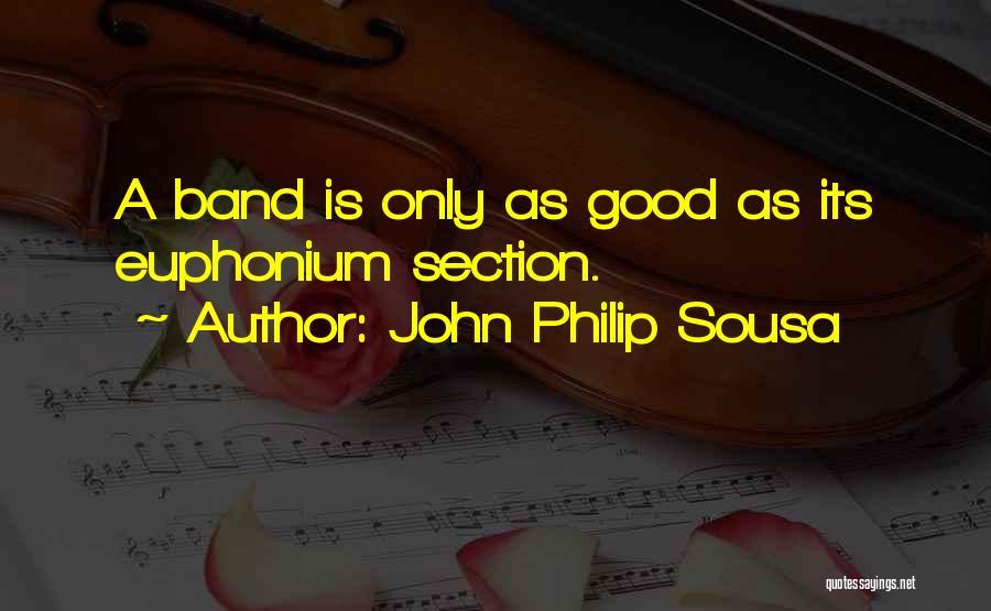 John Philip Sousa Quotes 1082588