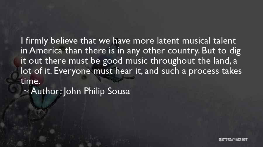 John Philip Sousa Quotes 116517