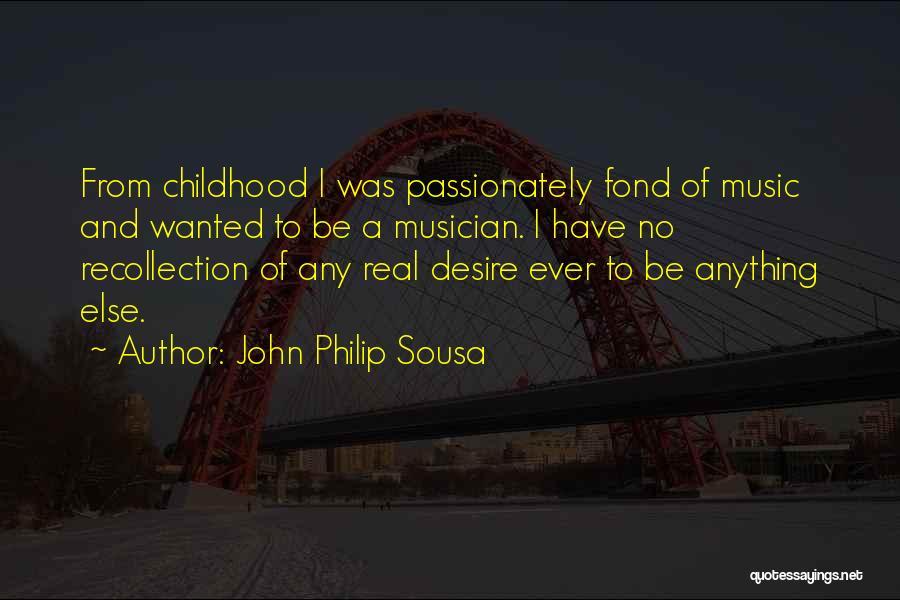 John Philip Sousa Quotes 377446