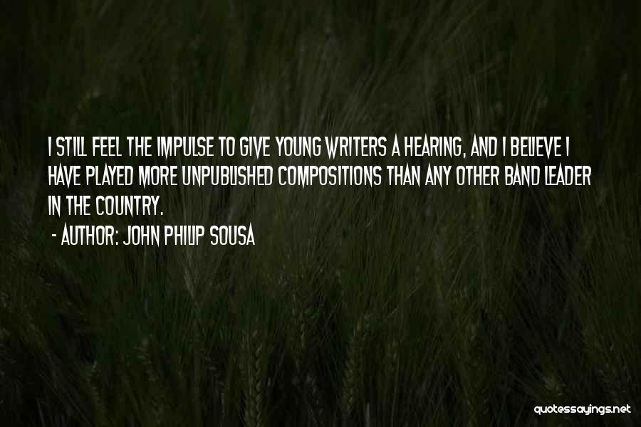John Philip Sousa Quotes 482655
