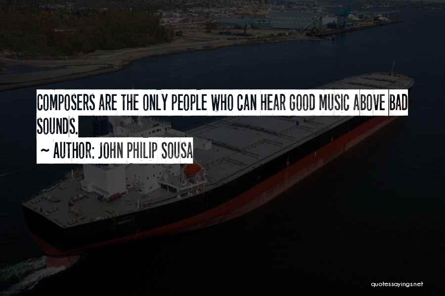 John Philip Sousa Quotes 503533