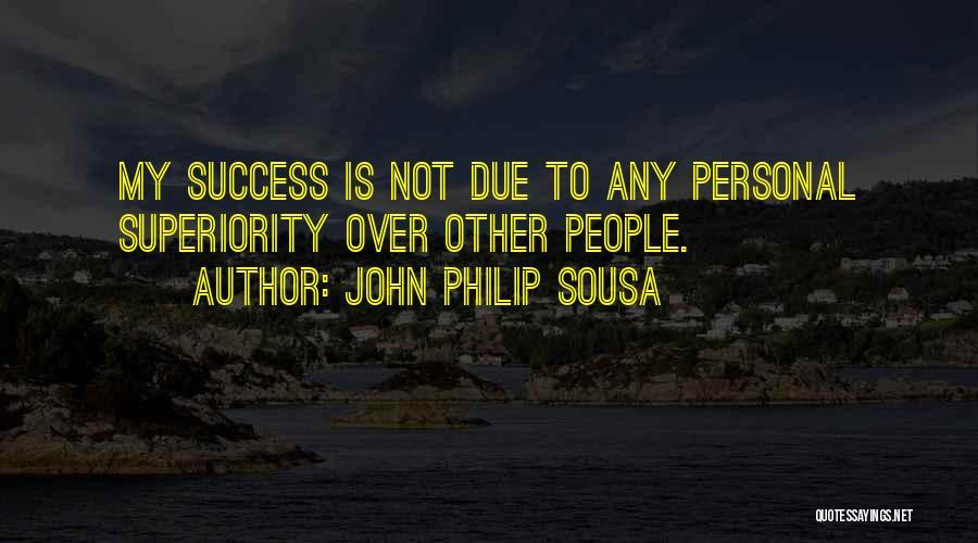 John Philip Sousa Quotes 592888