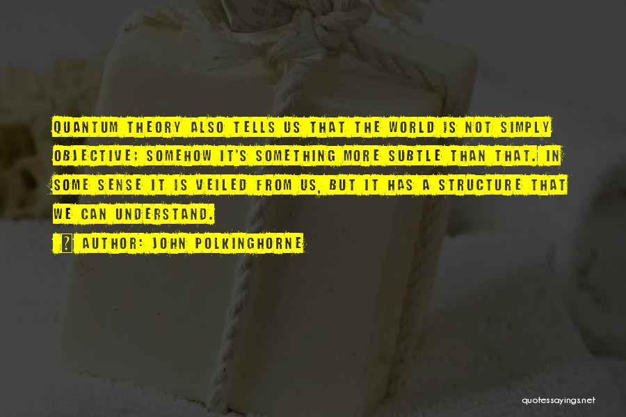 John Polkinghorne Quotes 1598600