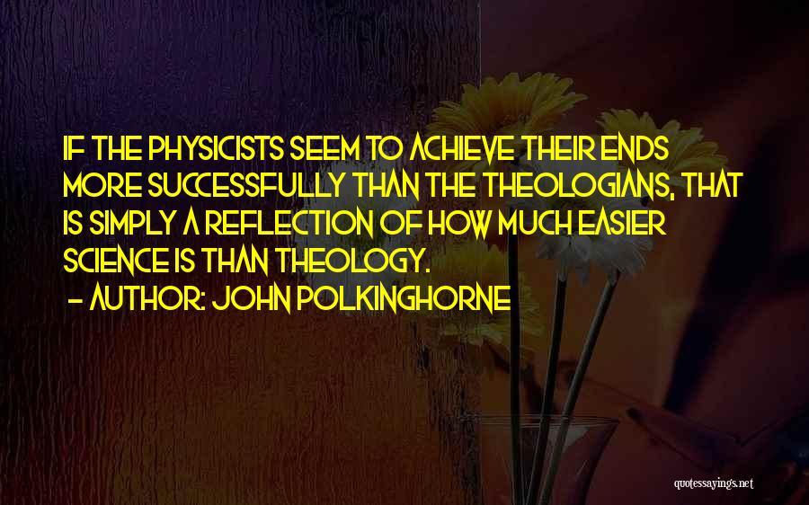 John Polkinghorne Quotes 993778