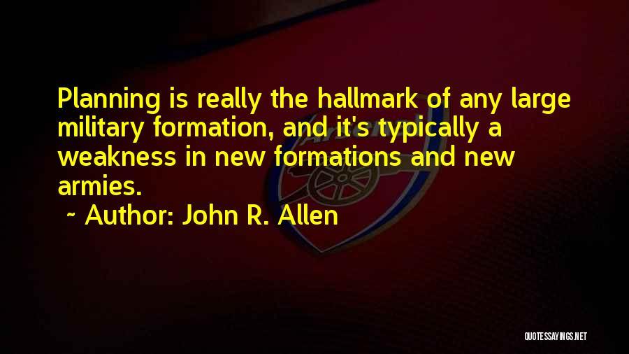 John R. Allen Quotes 580653