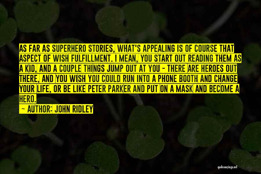 John Ridley Quotes 1310907