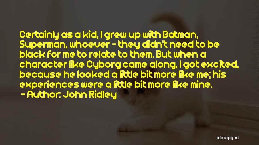 John Ridley Quotes 1441949