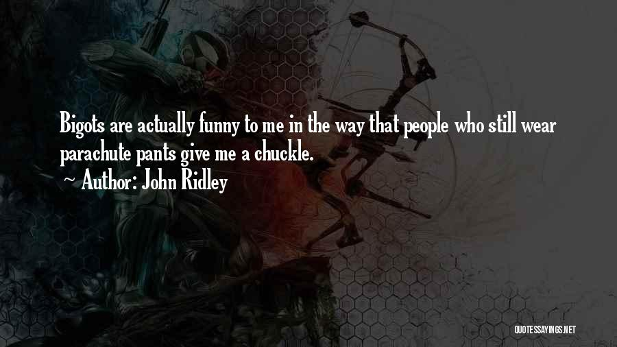 John Ridley Quotes 1693800