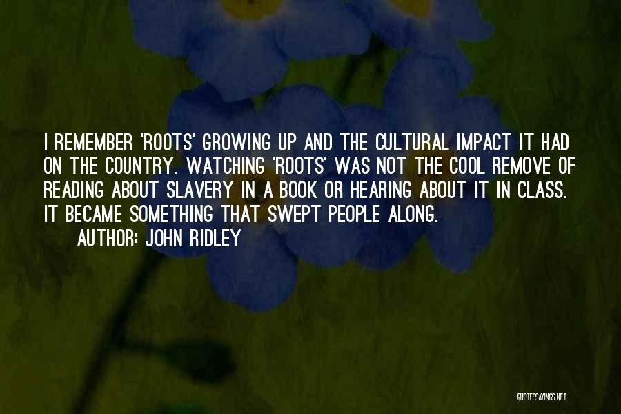 John Ridley Quotes 1813512
