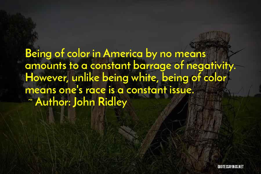 John Ridley Quotes 2205533