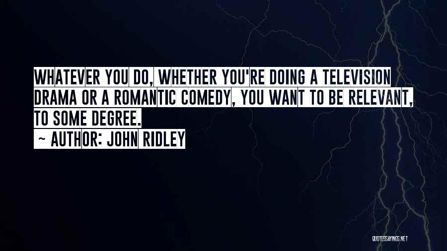 John Ridley Quotes 609242