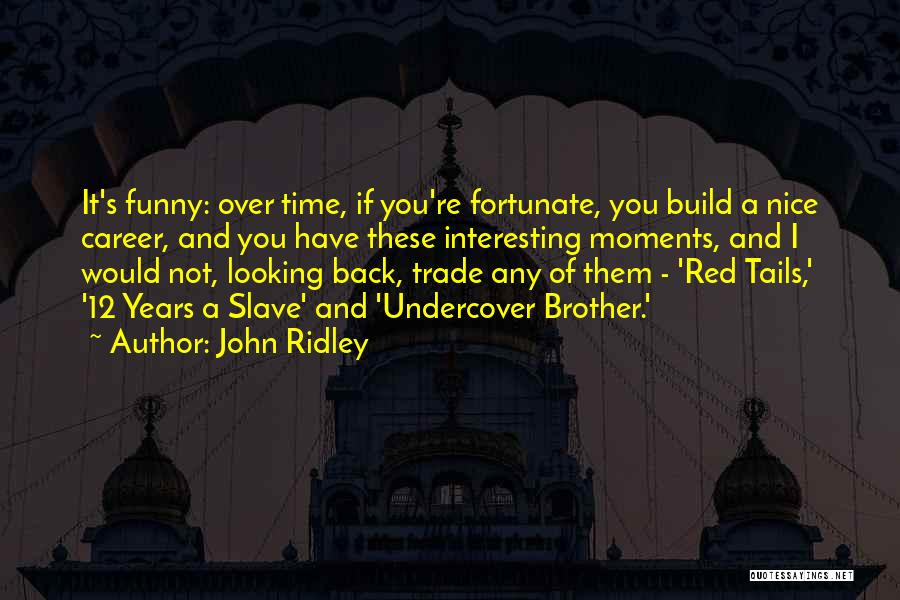 John Ridley Quotes 629767