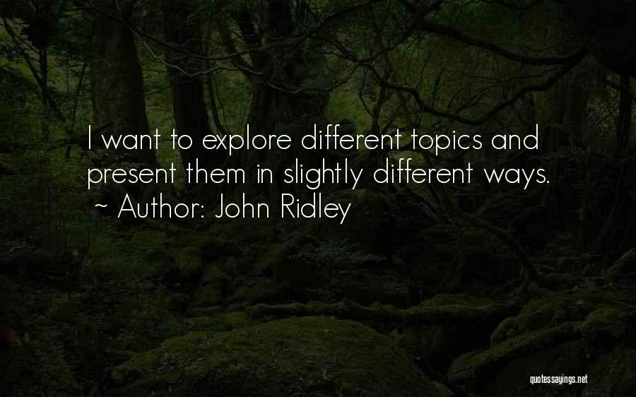 John Ridley Quotes 905414