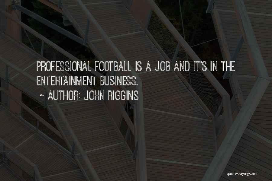 John Riggins Quotes 2270273