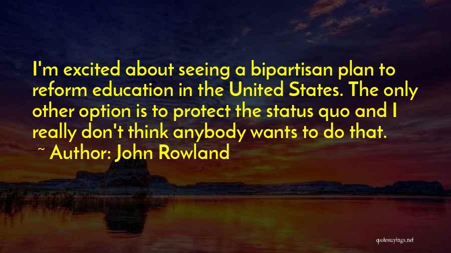 John Rowland Quotes 1415743