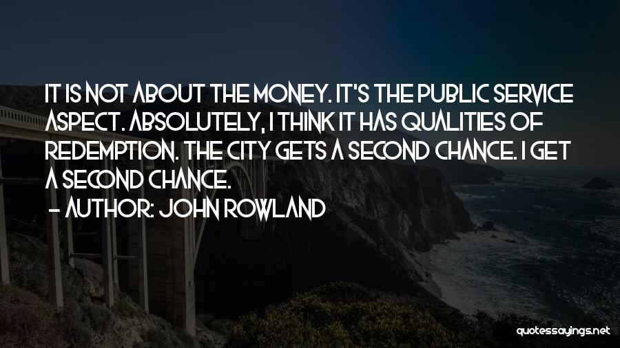 John Rowland Quotes 1558976