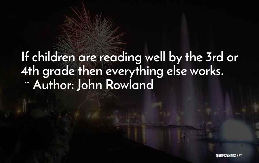 John Rowland Quotes 1916364