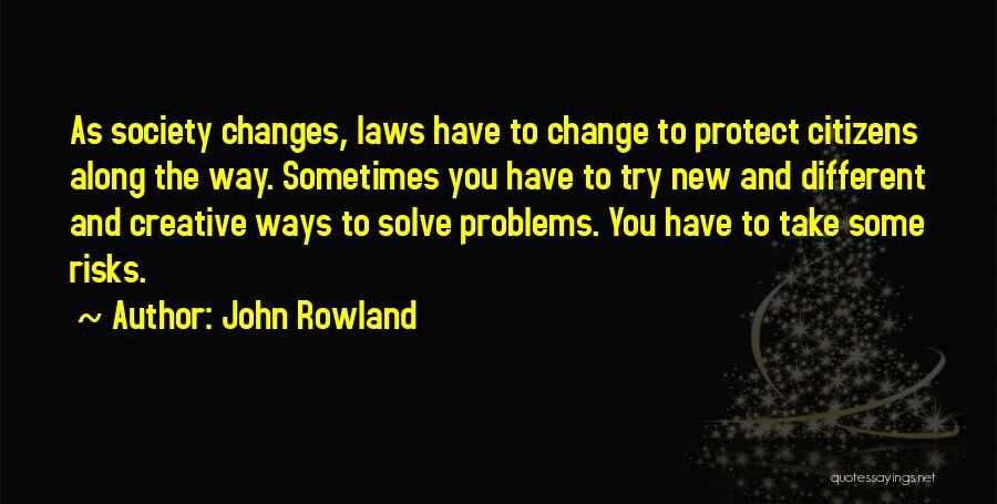 John Rowland Quotes 2254807