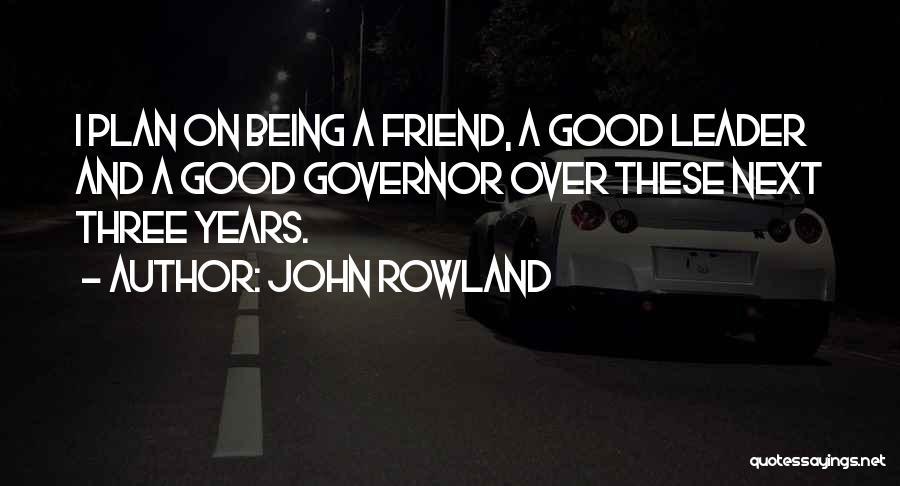 John Rowland Quotes 836342