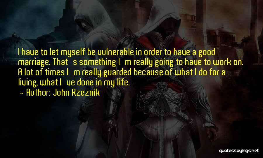 John Rzeznik Quotes 1341887